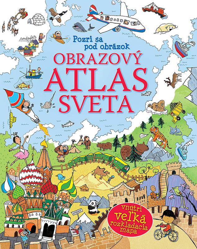 Obrazový atlas sveta, ktorý nadchne deti ajrodičov