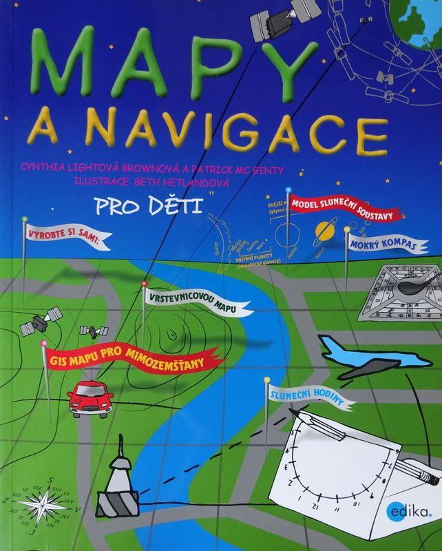 Mapy anavigace. Kniha, ktorá deťom pomôže pochopiť aobľúbiť si mapy