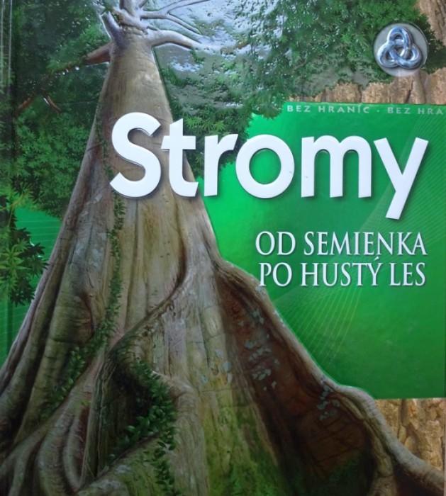 Stromy. Kniha, vám ich predstaví odsemienka pohustý les