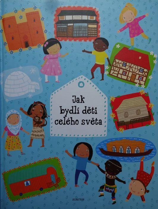 Ako bývajú deti vosvete? Detská kniha otradičných obydliach