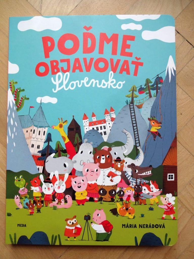Poďme objavovať Slovensko. Obrázková kniha prenajmenších zvedavcov