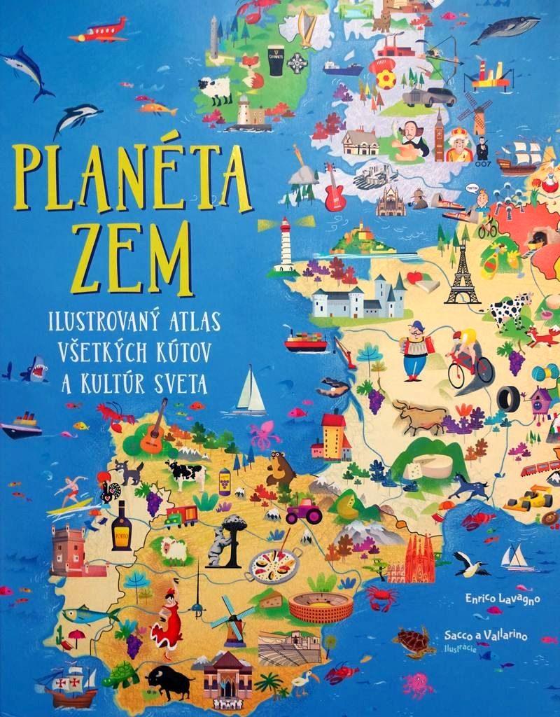 Planéta Zem. Detský ilustrovaný atlas všetkých kútov akultúr sveta