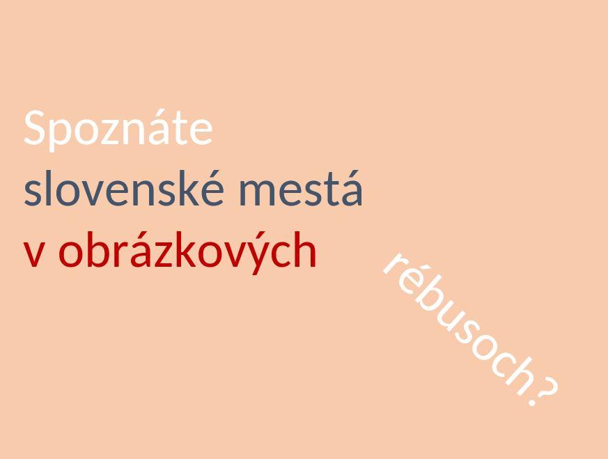 Slovenské mestá vobrázkových hádankách