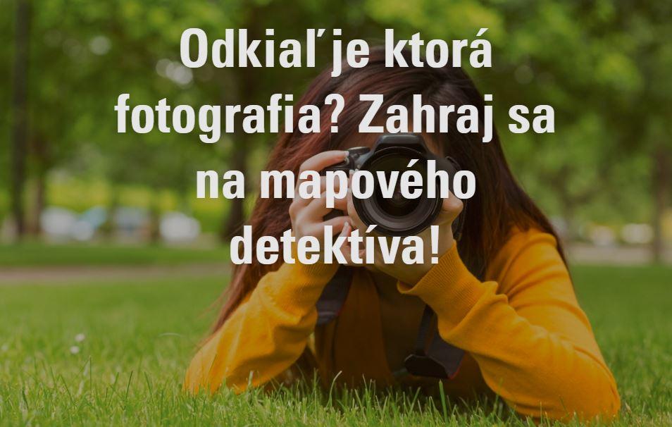 Odkiaľ je ktorá fotografia? Zahraj sa na mapového detektíva