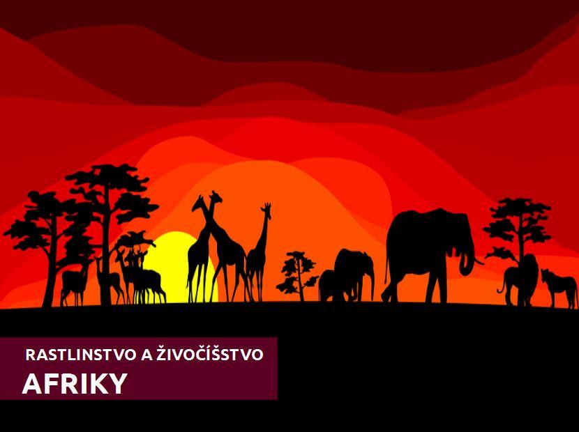 rastlinstvo a živočíšstvo Afriky