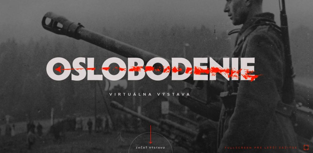 Spoznajte priebeh 2.svetovej vojny naúzemí Slovenska. Virtuálna výstava Oslobodenie je unikátnym dielom